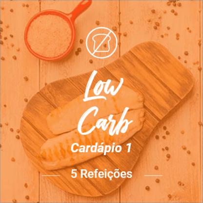 Low Carb (5 Refeições) – V1 (Almoço ou Jantar)