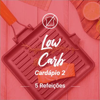 Low Carb (5 Refeições) – V2 (Almoço ou Jantar)
