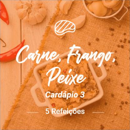 Carne, Peixe e Frango (5 Refeições) – V3 (Almoço ou Jantar).