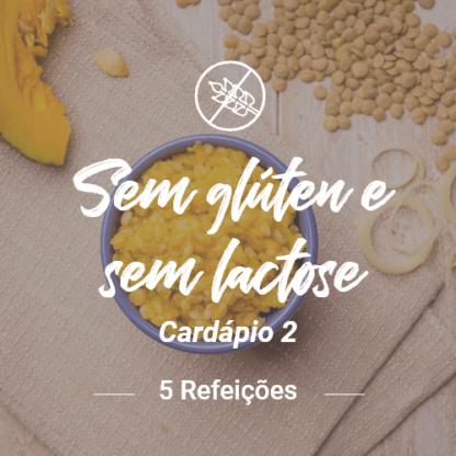 Sem Glúten e Sem Lactose (5 Refeições) – V2 (Almoço ou Jantar)