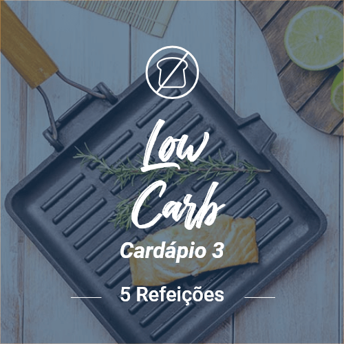 Low Carb (5 refeições) – V3 (Almoço ou Jantar)