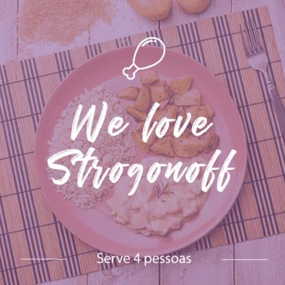 Frango – We love Strogonoff  (4 pessoas)