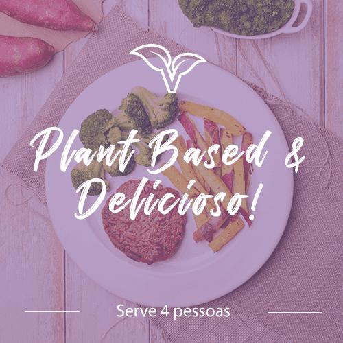 Vegano – Plant Based & Delicioso!  (4 pessoas)
